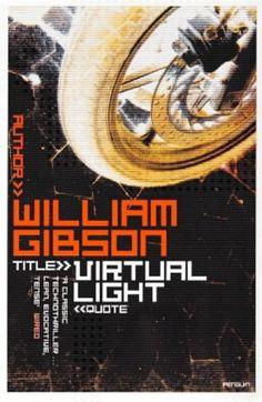 Virtual Light (Bridge Trilogy #1)  ~ William Gibson