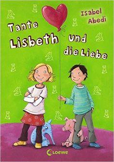 Tante Lisbeth und die Liebe: Amazon.de: Isabel Abedi, Dagmar Henze: Bücher
