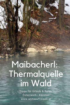 Das ist einmalig in Österreich! In Kärnten kannst du mitten im Wald im heißen Thermalwasser des Maibacherls baden. Natur pur beim Wellness! Wie du die Thermalquelle bei Villach findest und wann das heiße Wasser sprudelt, verrate ich dir in meinem Blogbeitrag. Wellness, Beach, Outdoor, Europe, Fall Landscape, Villach, Bike Rides, Holiday Travel