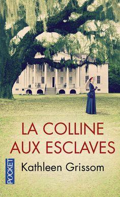 La Colline aux esclaves - GRISSOM KATHLEEN - Pocket sur www.librairiecharlemagne.com