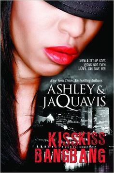 Amazon.com: Kiss Kiss, Bang Bang (Urban Books) (9781601624918): Ashley and JaQuavis: Books