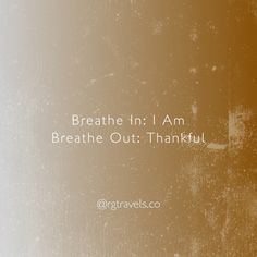 Carpe Diem Quotes, Breath In Breath Out, Thankful