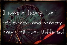 Veronica Roth- Divergent Quotes about the nature of bravery