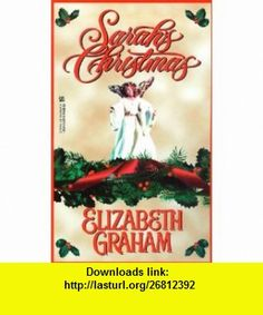 Sarahs Christmas (9780821763018) Elizabeth Graham , ISBN-10: 0821763016  , ISBN-13: 978-0821763018 ,  , tutorials , pdf , ebook , torrent , downloads , rapidshare , filesonic , hotfile , megaupload , fileserve