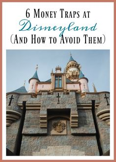6 Money Traps at Disneyland (and how to avoid them!)