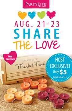 Host a Party during Share the Love Weekend, Aug 21 - 23, to receive FREE shipping, and an exclusive Market Fresh Tealight Sampler for just $5 - plus treat your Guests to a super shipping deal of their own, and much more! Connect with a Consultant today