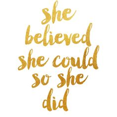 She Believed She Could So She Did, Printable Wall Art, Inspirational... ($6.10) ❤ liked on Polyvore featuring home, home decor, wall art, quotes, fillers, text, words, backgrounds, phrase and saying