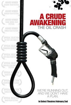 A Crude Awakening: The Oil Crash Movie Poster Movies 2014, Good Movies, Peak Oil, Big Oil, Thing 1, Film Books, Minimalist Poster, Oil And Gas, Documentary Film