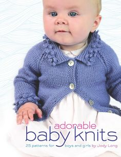 Adorable baby knits 25 patterns for boys and girls