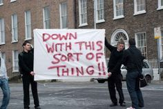 This protest sign.   The 24 Most Irish Things Ever