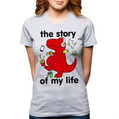 'The Story of my Life' T-Shirt shows that this is my life now; Cats, Tacos, & Video Games. Funny Dinosaur T-Shirts.