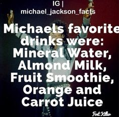 Mj was so Squad  My Favz too... Alkaline/Mineral Water, ALMOND Milk, COCONUT Milk & Fruit Smoothies