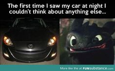 how to train your dragon! // Why all cars have personalities. This one's a Night Fury.- my 5 year brother is calling it toothless car Dragon Memes, Funny Captions, Awesome Captions, How To Train Dragon, Everything Funny, Httyd, Hiccup, Night Fury, Really Funny Memes
