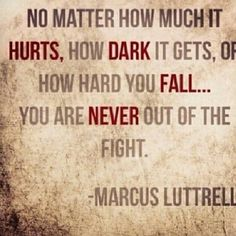 You are Never out of the fight!