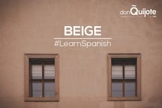 Spanish Word of the Day: BEIGE #Spanish #LearnSpanish   http://www.donquijote.org/spanish-word-of-the-day/word/beige