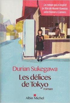 Amazon.fr - Les délices de Tokyo - Durian Sukegawa, Myriam Dartois-Ako - Livres