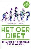 Remko Kuipers / Het oerdieet. DE manier om oergezond oud te worden.