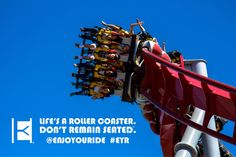 This roller coaster - remain seated Life's roller coaster - don't   Get out and ENJOYOURIDE   Life's a roller coaster. Don't remain seated. @ENJOYOURIDE #EYR  Photo used with permission from: @greatamericanthrills