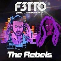 F3tto - The Rebels feat. Charlotte Alia [Nextgen Music Premiere] by Nextgen Music on SoundCloud