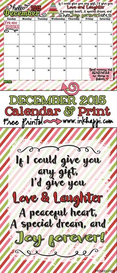 I love this message that goes with the free printable December 2015 Calendar and print from inkhappi!!