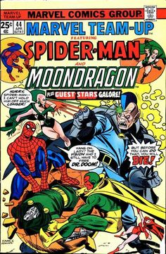 Marvel Team-Up #44Cover by Gil Kane / Inked by Dan Adkins - Starring: SPIDER-MAN, MOON DRAGON, VISION, THE SCARLET WITCH and DR. DOOM, One of my Favorite MTU Storylines, Sal Buscema did the interior Artwork.