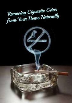 'Removing Cigarette Odor: How to Naturally Get Rid of Cigarette Smell from Your House...!' (via ecolife.com)