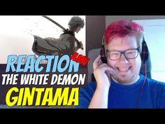 The White Demon, Shiroyasha REACTION | Gintama AMV