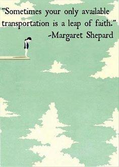 """""""Ás vezes o único meio de transporte disponível para ti é um salto de fé."""" - Margaret Shepard. Não tenhas medo do incerto, só se deres o passo é que o chão aparece. Vais ficar à beira do precipicio a ver outras pessoas passar para o outro lado, onde a relva é mais verde? A viajem para a realização dos teus sonhos começa com o primeiro passo (e com um bom par de sapatos). Por isso toca a dar à sola! -»http://smb06.com/1393930928"""