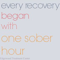 Every #recovery begins with one #sober hour. #xa #addiction www.edgewood.ca www.edgewoodhealthnetwork.com