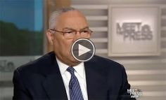 Video via MSNBC.  Colin Powell on Race: 'We Should Have No Illusions to the Fact That There Are Still People That Will Judge by the Color of Your Skin'