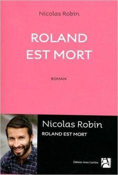Roland est mort, de Nicolas Robin