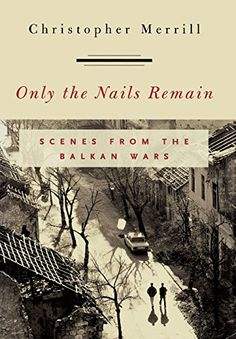 Download free Only the Nails Remain: Scenes from the Balkan Wars pdf