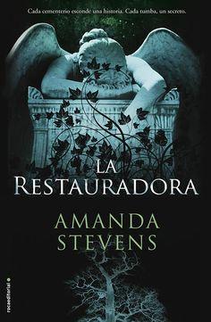 LA RESTAURADORA. La reina del cementerio I - AMANDA STEVENS http://www.quelibroleo.com/la-restauradora#criticas