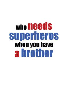 The 100 Greatest Brother Quotes And Sibling Sayings The famous quotes about brother: These quotes will tell you how brothers and sisters relationship and lo Brother N Sister Quotes, Brother And Sister Love, Nephew Quotes, Uncle Quotes, Funny Sister Quotes, Little Sister Quotes, Brother Brother, Funny Quotes, Backgrounds