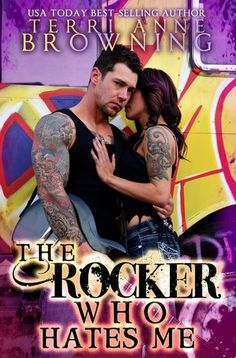 The Rocker Who Hates Me (The Rocker, #10) by Terri Anne Browning