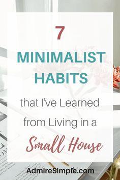 minimalist habits, minimalism, small house living