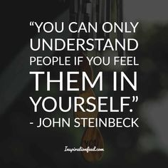 Know the inner workings of the mind of American author, John Steinbeck, through these profound John Steinbeck quotes. John Steinbeck Quotes, Great Quotes, Inspirational Quotes, Abraham Lincoln Quotes, Addiction Quotes, Best Quotes Ever, Perspective On Life, Famous Quotes, Book Quotes