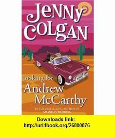 Looking for Andrew Mccarthy (9780007105533) Jenny Colgan , ISBN-10: 0007105533  , ISBN-13: 978-0007105533 ,  , tutorials , pdf , ebook , torrent , downloads , rapidshare , filesonic , hotfile , megaupload , fileserve