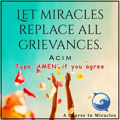 Amen!  - ACIM quotation http://www.the-course-in-miracles.com/freecourse