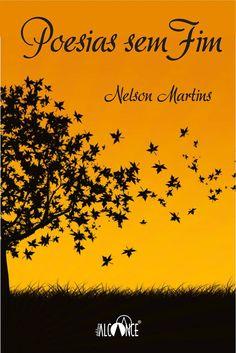 Meu livro: Poesias sem Fim... Lançado na Feira do Livro de Porto Alegre / RS / Brasil. Com mais de 60 poemas e uma diversidade de pensamentos que abordam vários temas.  Escritor: Nelson Martins
