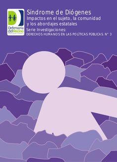 SÍNDROME DE DIÓGENES: impactos en el sujeto, la comunidad y los abordajes estatales http://www.slideshare.net/GracielaSlekisRiffel/diogenes-defensoriadelvecinoweb
