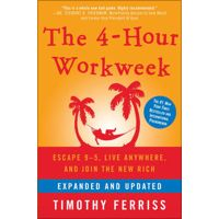 The 4-Hour Workweek, Expanded and Updated by Timothy Ferriss