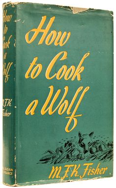 "One of my favorites!  ""How to Cook a Wolf by MFK Fisher. Chatty, smart essays on eating elegantly and cheaply. Written in the 40s, with plenty of war-period advice on scrimping, this book also espouses slow food ideals far ahead of its time. Oh, and it's hilarious."""