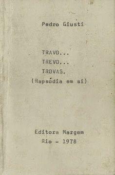 BLOG DO TROVADOR PEDRO GIUSTI E OUTROS VERSOS: TROVAS Nº 99 - 100 / PEDRO GIUSTI * ANTONIO CABRAL...