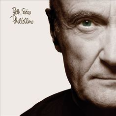 Phil Collins - Both Sides (Deluxe Edition) 2016 [Descargar] [Pop Rock] Phil Collins, Peter Gabriel, Pop Rock, Contagion Film, Solo Album, Best Surround Sound, Mike Rutherford, In The Air Tonight, Hip Hop