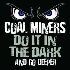 """3 - Coal Miners Do It In The Dark And Go Deeper Hard Hat Stickers Designed by Earl Ferguson """"Sons of Coal"""" HH790 Sticker Pirate http://www.amazon.com/dp/B00GP23Q30/ref=cm_sw_r_pi_dp_KerNtb1NNKVJSZZF"""