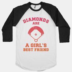 Diamonds are a Girls Best Friend (baseball shirt)   HUMAN