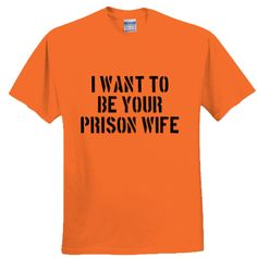 Orange is the New Black Merchandise - Prison Wife Shirt | ThatGaySite.com