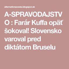 A-SPRAVODAJSTVO : Farár Kuffa opäť šokoval! Slovensko varoval pred diktátom Bruselu