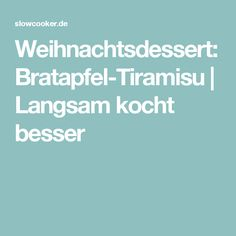 Weihnachtsdessert: Bratapfel-Tiramisu | Langsam kocht besser